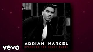 Adrian Marcel - Spending The Night Alone (Lyric Video)