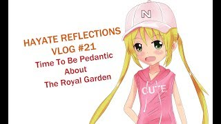 Hayate Reflections Episode #21: Time To Be Pedantic About The Royal Garden