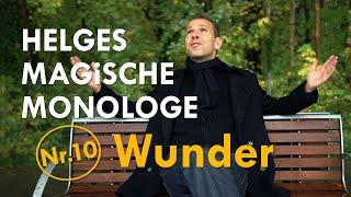 Helges Magische Monologe Nr. 10 – Wunder
