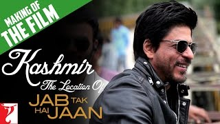 Making Of The Film - Kashmir - The Location Of Jab Tak Hai Jaan | Part 10 | Shah Rukh Khan