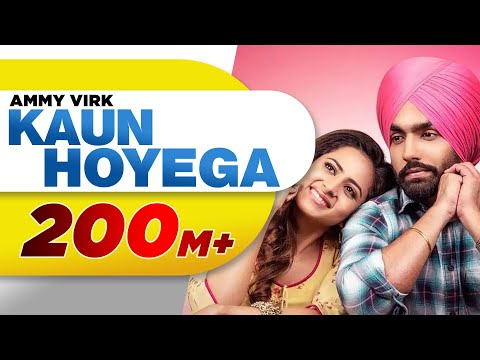 kaun-hoyega-(full-video)-|-qismat-|-ammy-virk-|-sargun-mehta-|-jaani-|-b-praak-|-new-song-2018