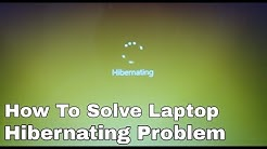 How to solve laptop Hibernating stuck/problem