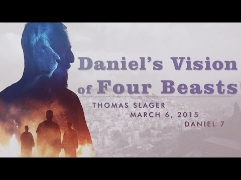 Sermon - Daniel 7 - Thomas Slager