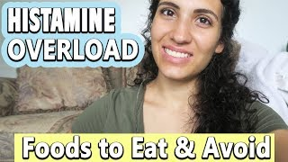 HISTAMINE OVERLOAD | FOODS TO EAT & AVOID | INFLAMMATION