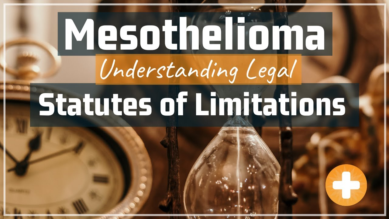 Understanding Mesothelioma Statutes Of Limitations Sol How Much Time Do You Really Have Youtube