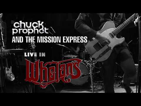 Chuck Prophet & the Mission Express - Live in Whelan's