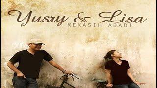 Repeat youtube video Yusry & Lisa - Kekasih Abadi (Lirik)