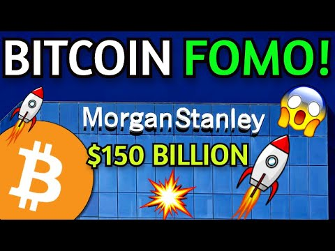 Morgan Stanley $150B Unit To Invest in Bitcoin & BTC $50K Retail Fomo to $100K