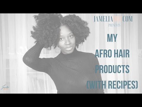 My Afro Hair Products – with Recipes!