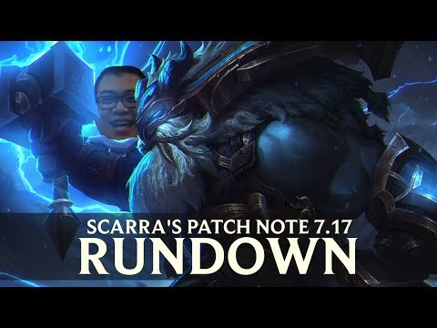 Patch Rundown 7.17 w/ Scarra
