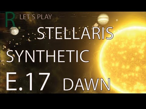 Stellaris Synthetic Dawn Let's Play - E.17 - Friendly Merchants!