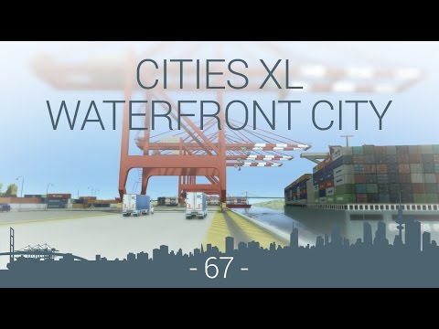 let's play Cities XL Platinum - WFC EP 67 - modular harbor pack