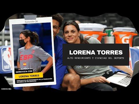 LORENA TORRES: ALTO RENDIMIENTO Y CIENCIAS DEL DEPORTE APLICADAS A LA NBA