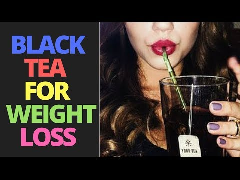 black tea benefits for weight loss-is black tea good for you-black tea weight loss