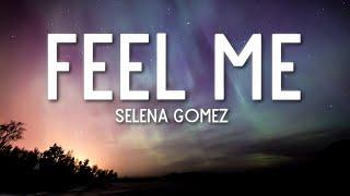 Feel Me - Selena Gomez (Lyrics) 🎵