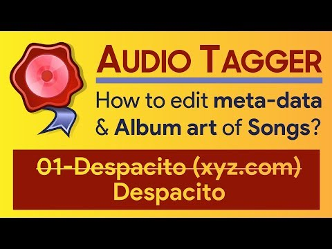 Audio Tagger | How to tag songs ? | How to Edit meta-data of audio files ?