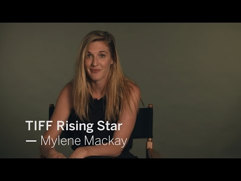 Interview with MYLÈNE MACKAY | TIFF RISING STAR 2016