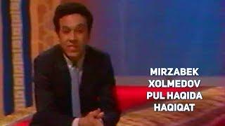 Mirzabek Xolmedov - Pul haqida haqiqat   Мирзабек Холмедов - Пул хакида хакикат