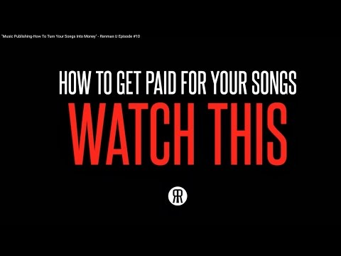 """""""Music Publishing-How To Turn Your Songs Into Money"""" - Renman U Episode #10"""