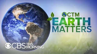 "Earth Matters: ""CBS This Morning"" to bring stories from every continent for Earth Day"