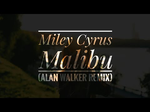 Miley Cyrus - Malibu (Alan Walker Remix) [Exclusive]