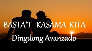BASTA'T KASAMA KITA - DINGDONG AVANZADO lyrics (HD)