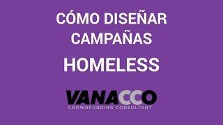 Tutorial: ¿Cómo diseñar una campaña de éxito? (Homelessentrepreneur)