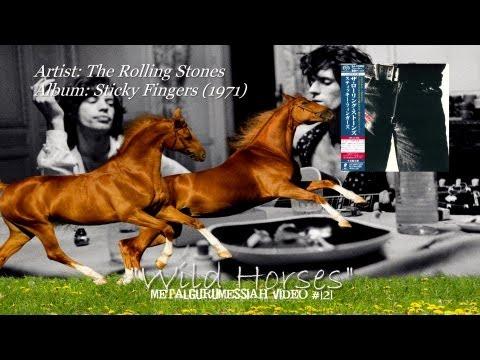 Wild Horses - The Rolling Stones (1971) HD FLAC ~MetalGuruMessiah~