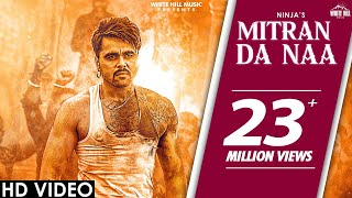 NINJA : Mitran Da Naa  | Desi Crew | New Punjabi Song 2020 | White Hill Music