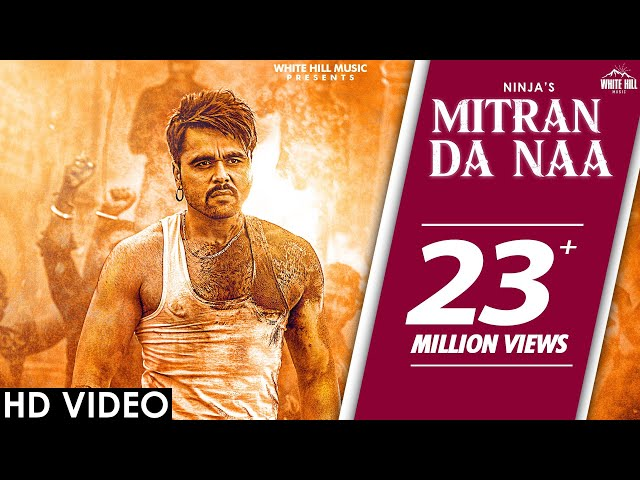 NINJA : Mitran Da Naa (Official Video) | Desi Crew | New Punjabi Song 2020 | White Hill Music