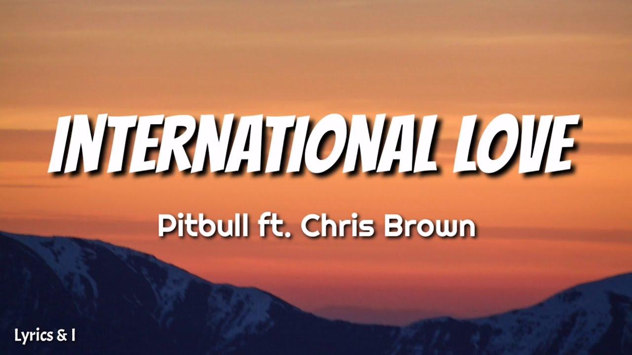 Download Pitbull ft. Chris Brown - International Love (Lyrics) | Lyrics and I