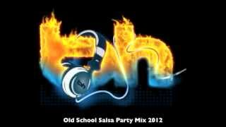 Old School Salsa Party Mix 2012
