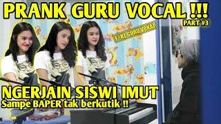 Gambar cover PRANK GURU VOCAL PART #3 - NGERJAIN SISWI IMUT SAMPE BAPER TAK BERKUTIK