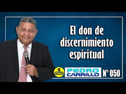 "N° 050 ""El don de discernimiento en la guerra espiritual"" - Pastor Pedro Carrillo E."