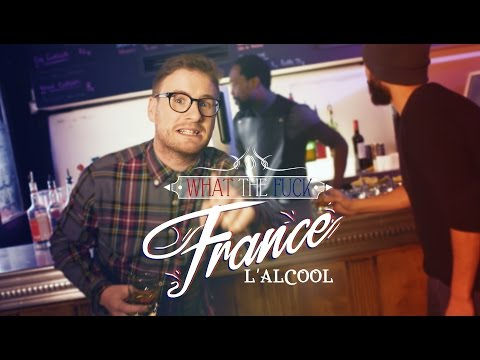 What The Fuck France - L' Alcool thumbnail