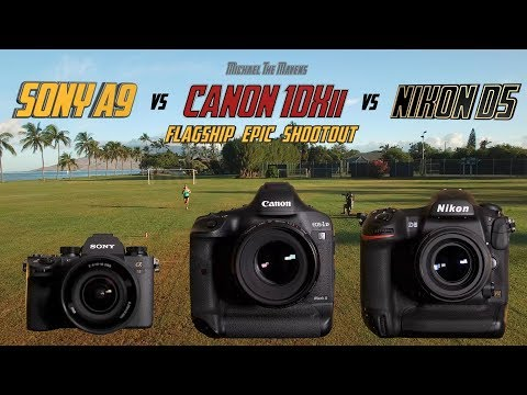 Sony A9 vs Canon 1Dxii vs Nikon D5 | Flagship Epic Shootout