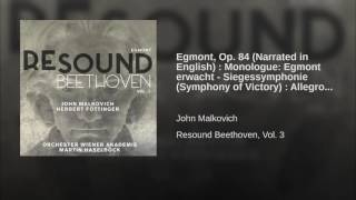 Egmont, Op. 84 (Narrated in English) : Monologue: Egmont erwacht - Siegessymphonie (Symphony of...