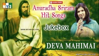 Anuradha Sriram Tamil Christian Top Songs | Deva Mahimai | Jukebox