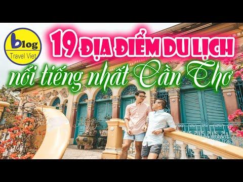 Du lịch Cần Thơ 2021 - check in 19 địa điểm du lịch nổi tiếng nhất Cần Thơ