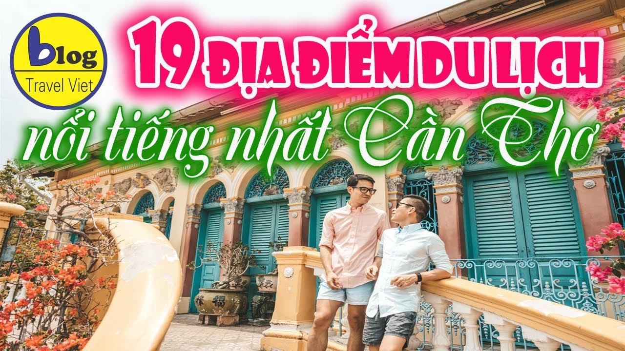 Du lịch Cần Thơ 2020 – check in 19 địa điểm du lịch nổi tiếng nhất Cần Thơ