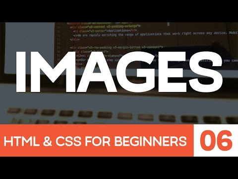 HTML & CSS For Beginners Part 6: Images