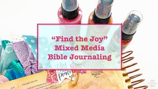 Find the Joy - Mixed Media Bible Journaling