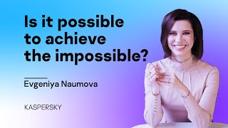Is it possible to achieve the impossible?