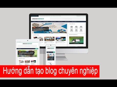 Hướng dẫn cách tạo blog cá nhân miễn phí chuyên nghiệp full