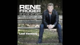 Rene Froger - Leef vandaag