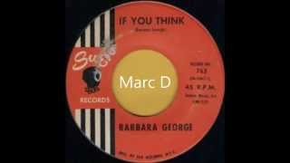 BARBARA GEORGE - IF YOU THINK - SUE 763