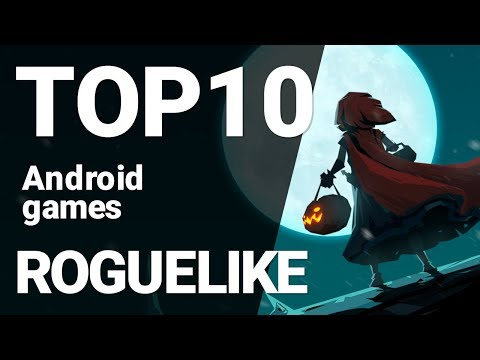 Top 10 Roguelike Games For Android 2019 [1080p/60fps]