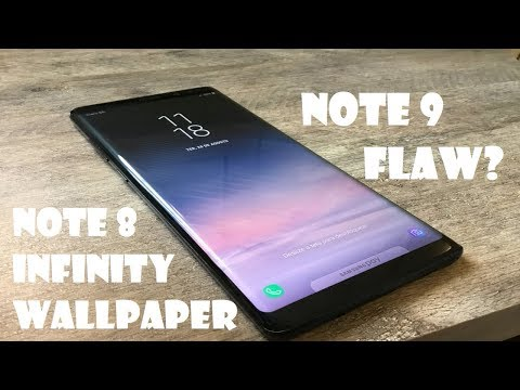 Note 9 Flaw? - Infinity Wallpaper on Galaxy Note 8 - YouTube