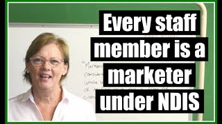 #NDIS Insights Ep.3 Every staff member is a marketer under the NDIS