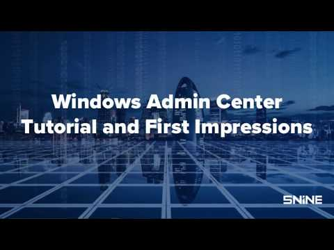 Windows Admin Center:Tutorial and First Impressions